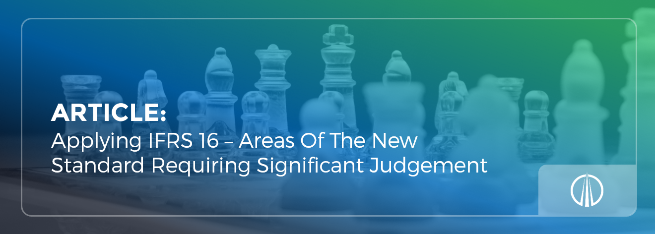 Applying IFRS 16 – Areas Of The New Standard Requiring Significant Judgement