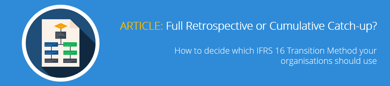 Full Retrospective or Cumulative Catch-up – How to decide which IFRS 16 Transition Method your organisations should use.png