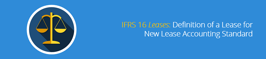 IFRS_16_Leases_Definition_of_a_Lease_for_New_Lease_Accounting_Standard.png