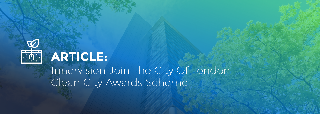Innervision Join The City Of London Clean City Awards Scheme 1