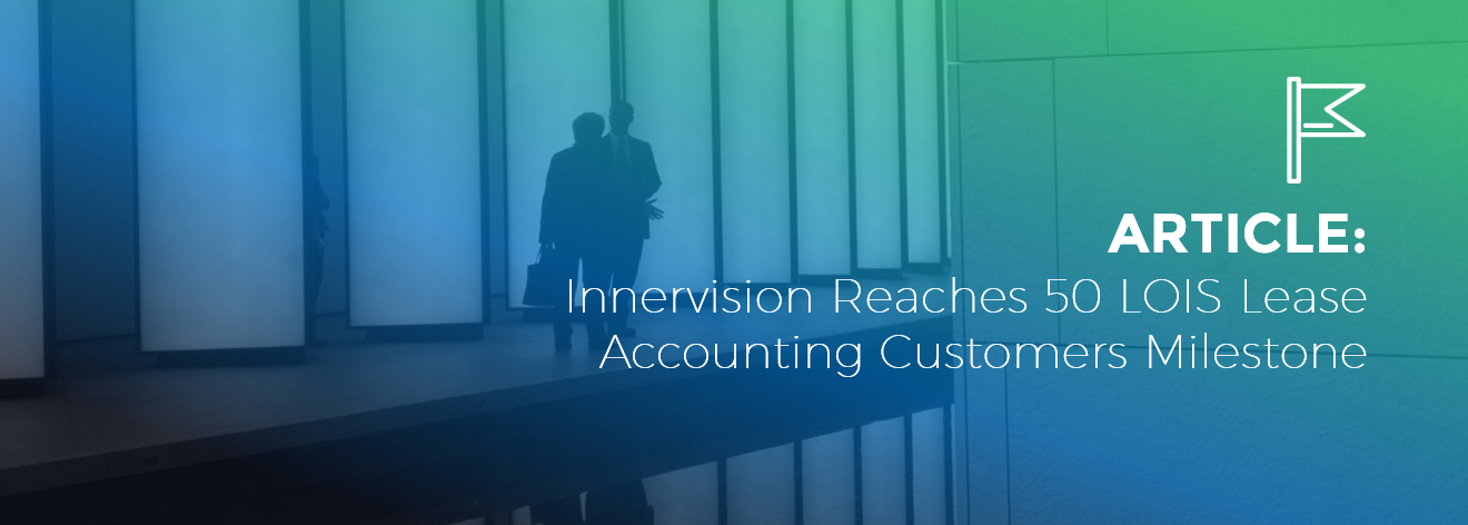 Innervision Reaches 50 LOIS Lease Accounting Customers Milestone