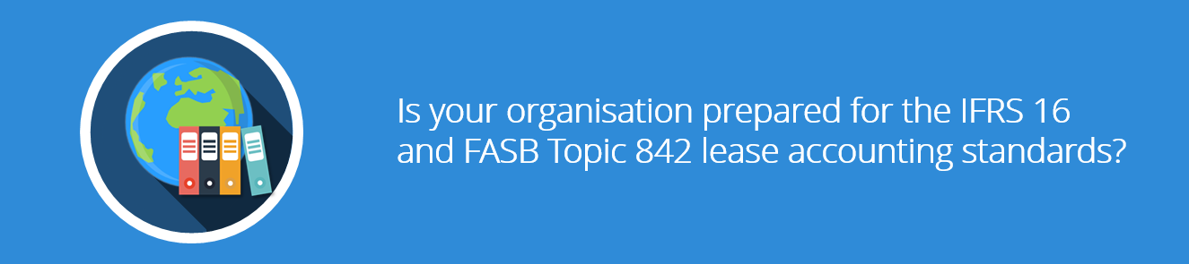 Is_your_organisation_prepared_for_the_IFRS_16_and_FASB_Topic_842_lease_accounting_standards.png