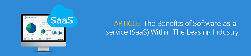The Benefits of Using Software-as-a-service (SaaS) Within The Leasing Industry